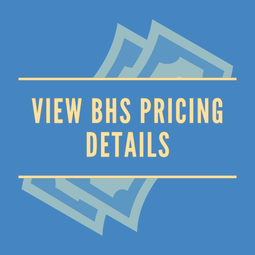 View BHS Pricing Details