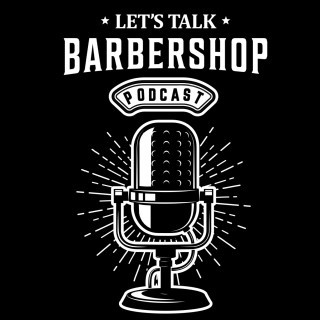 Listen to Let's Talk Barbershop